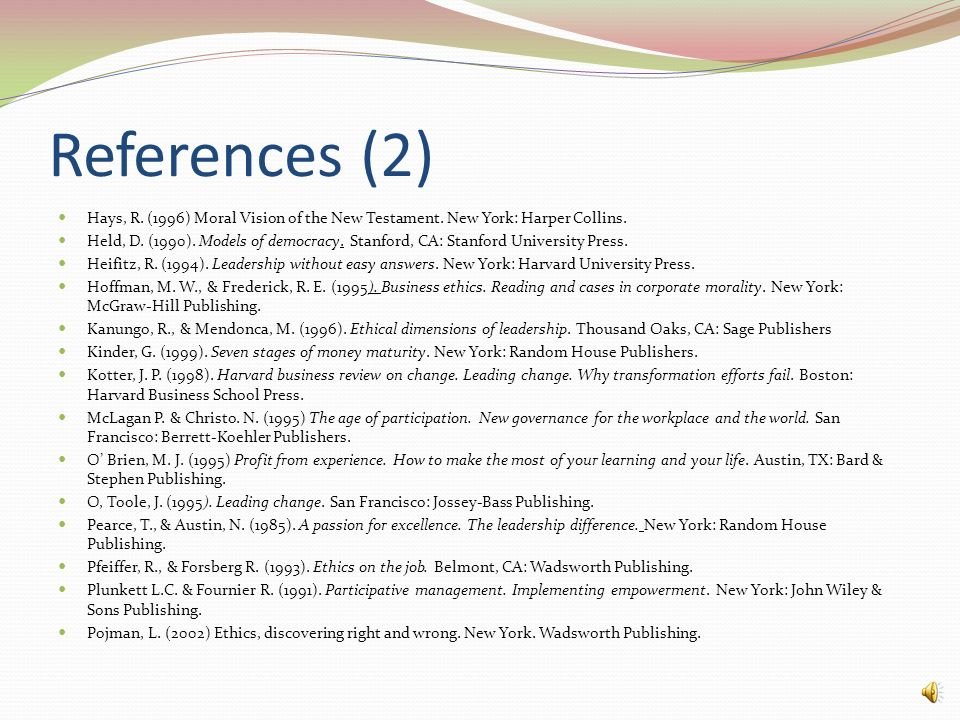 References (2) Hays, R. (1996) Moral Vision of the New Testament. New York: Harper Collins.