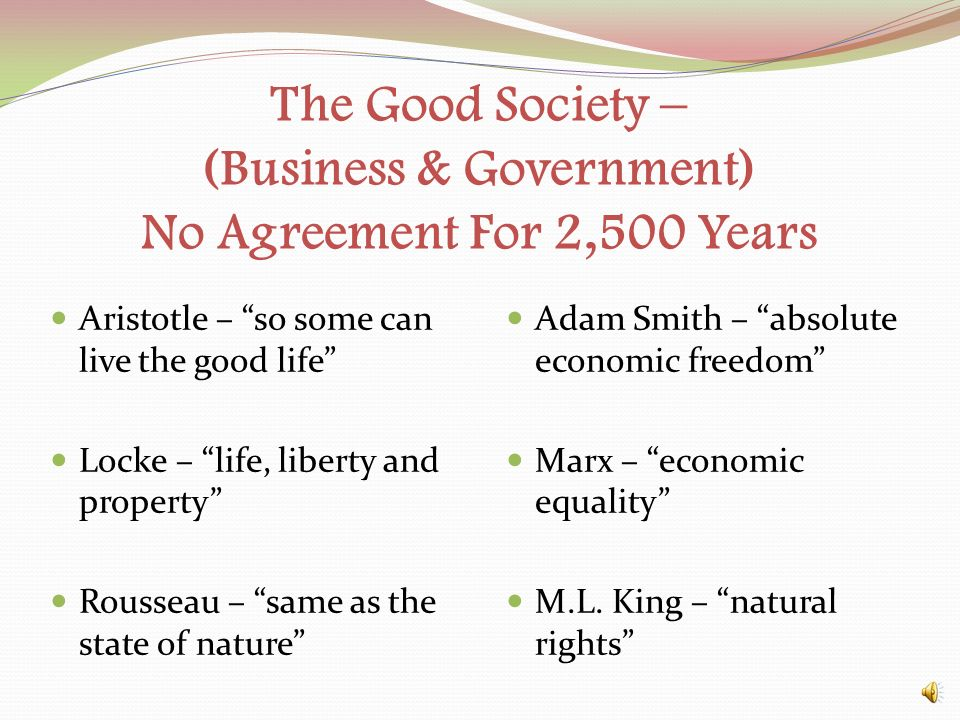 The Good Society – (Business & Government) No Agreement For 2,500 Years