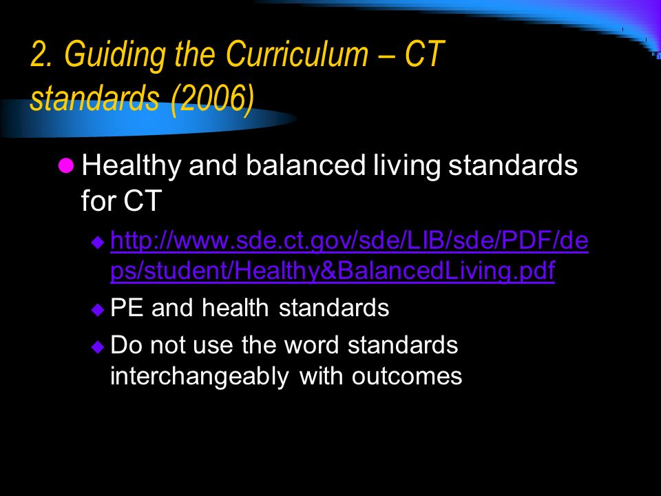 2. Guiding the Curriculum – CT standards (2006)