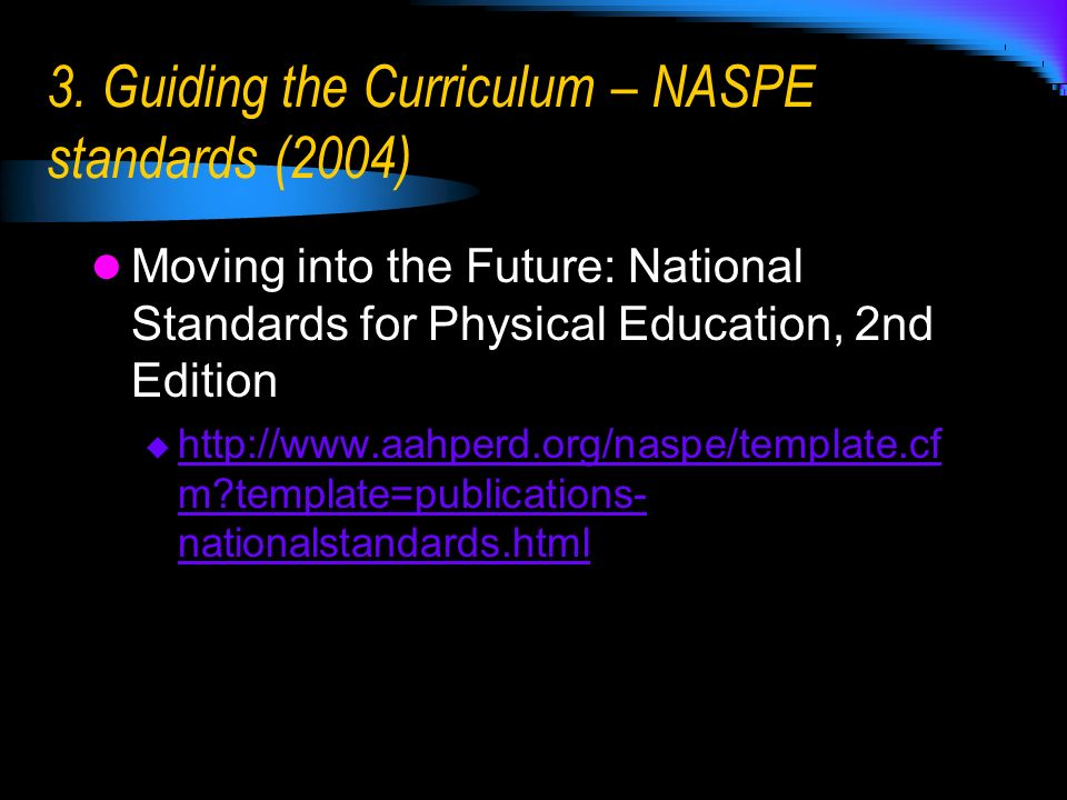 3. Guiding the Curriculum – NASPE standards (2004)