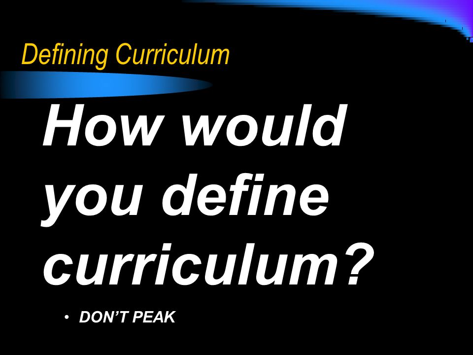 How would you define curriculum