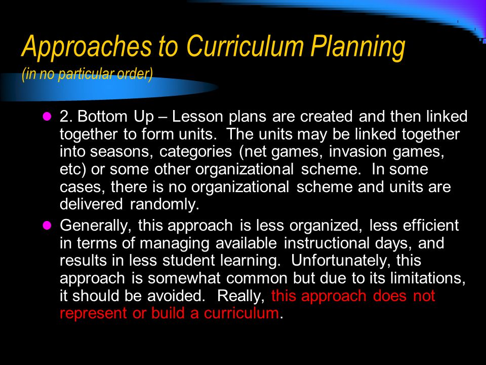 Approaches to Curriculum Planning (in no particular order)