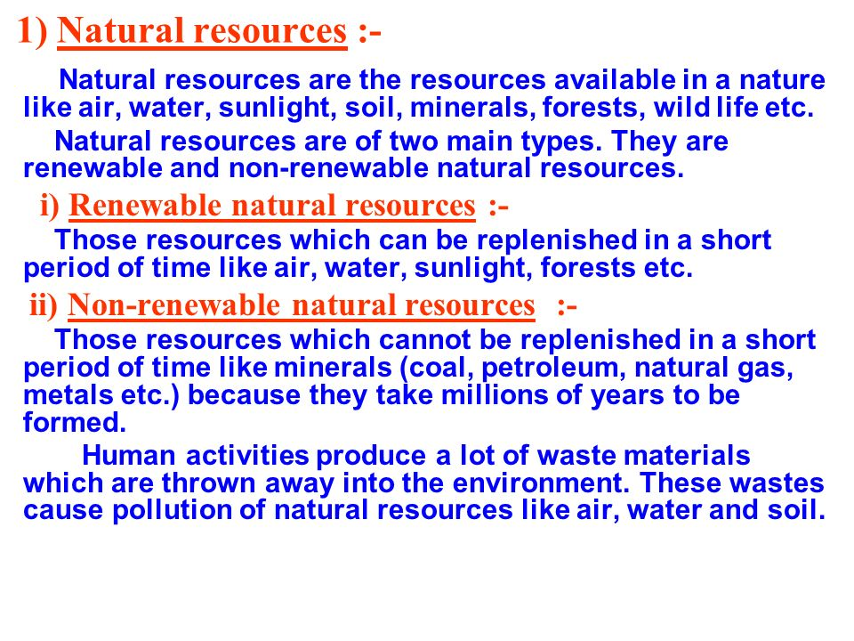 1) Natural resources :- i) Renewable natural resources :-