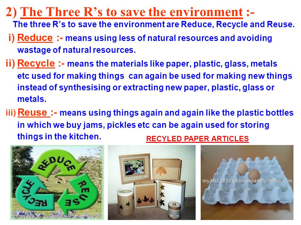 2) The Three R's to save the environment :-