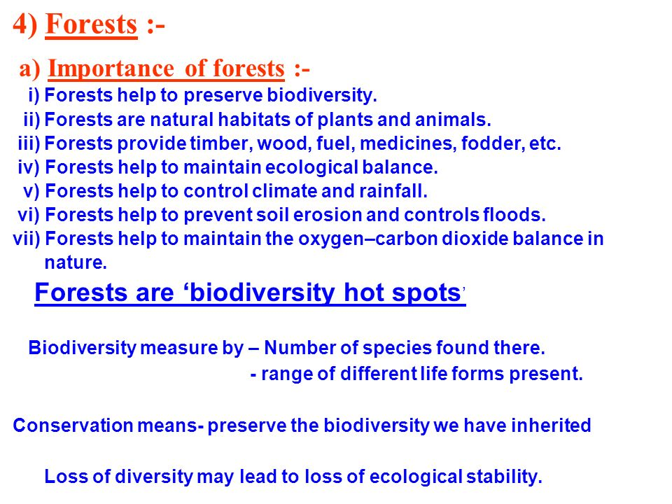 4) Forests :- a) Importance of forests :-