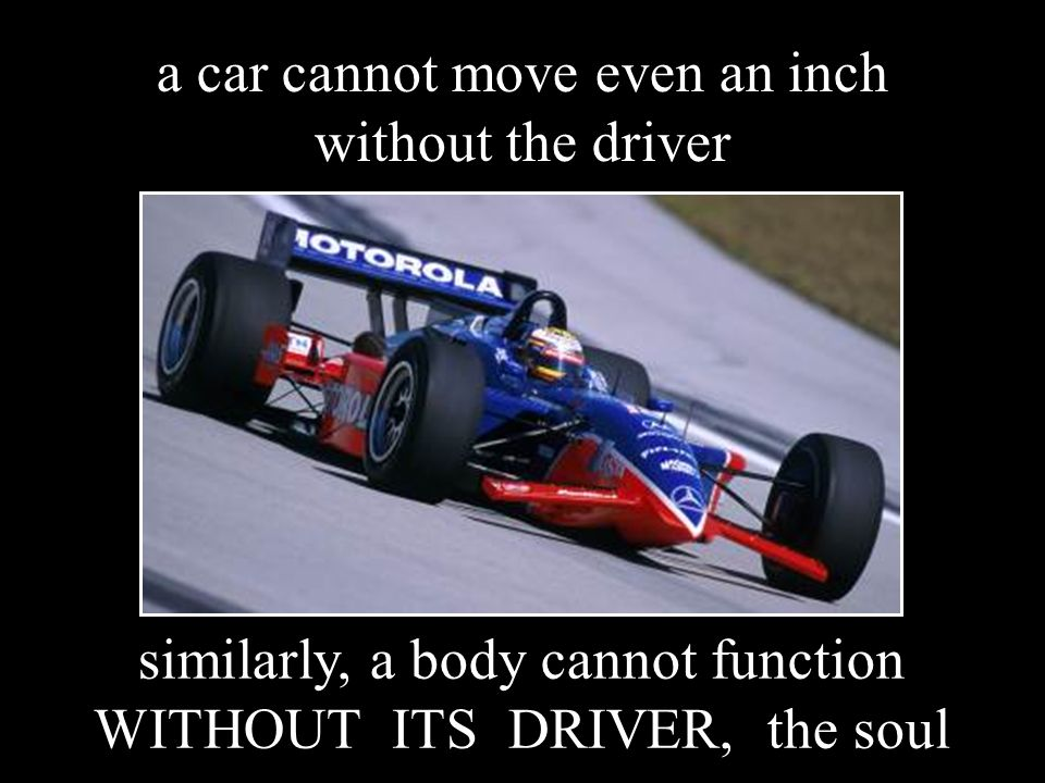 a car cannot move even an inch without the driver