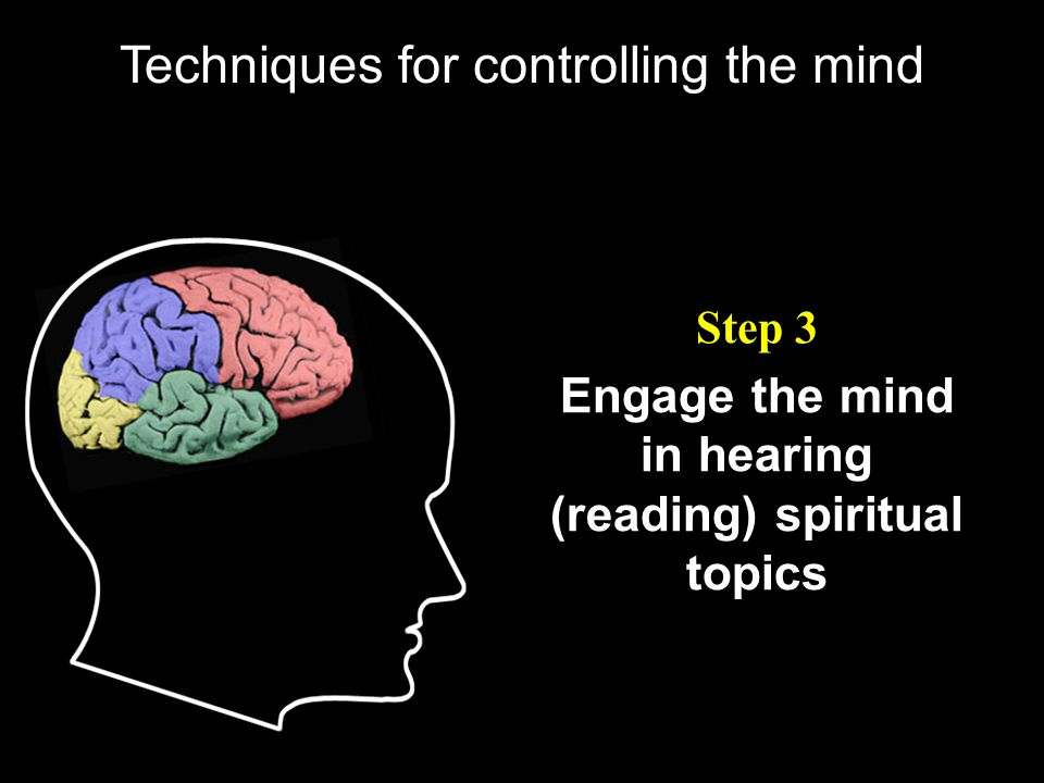 Engage the mind in hearing (reading) spiritual topics