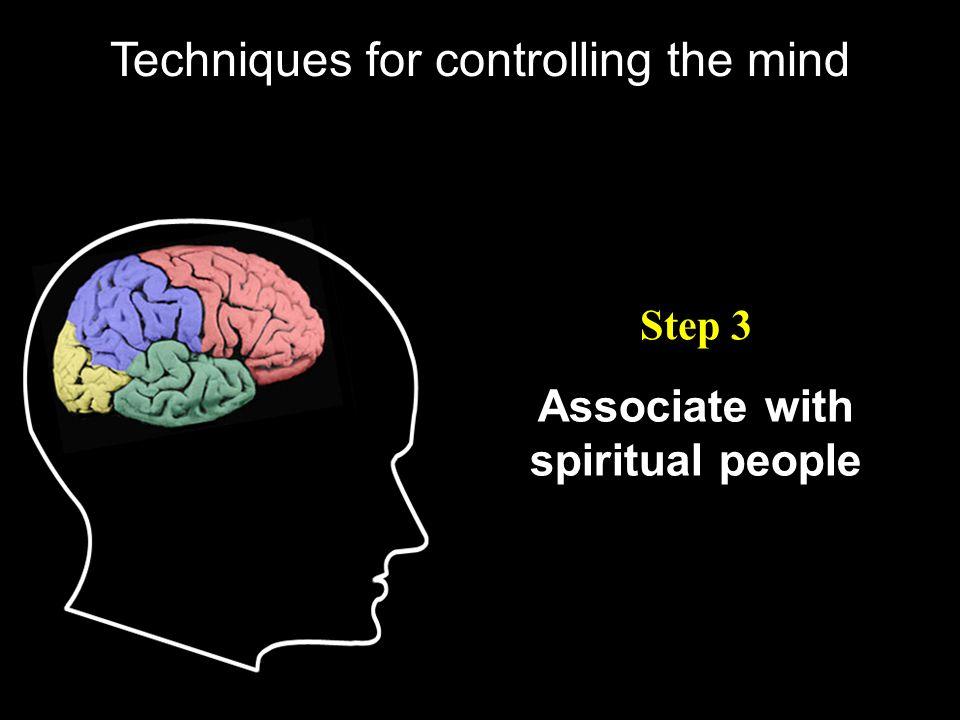 Associate with spiritual people