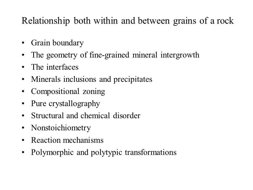 Relationship both within and between grains of a rock