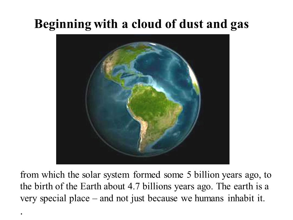Beginning with a cloud of dust and gas