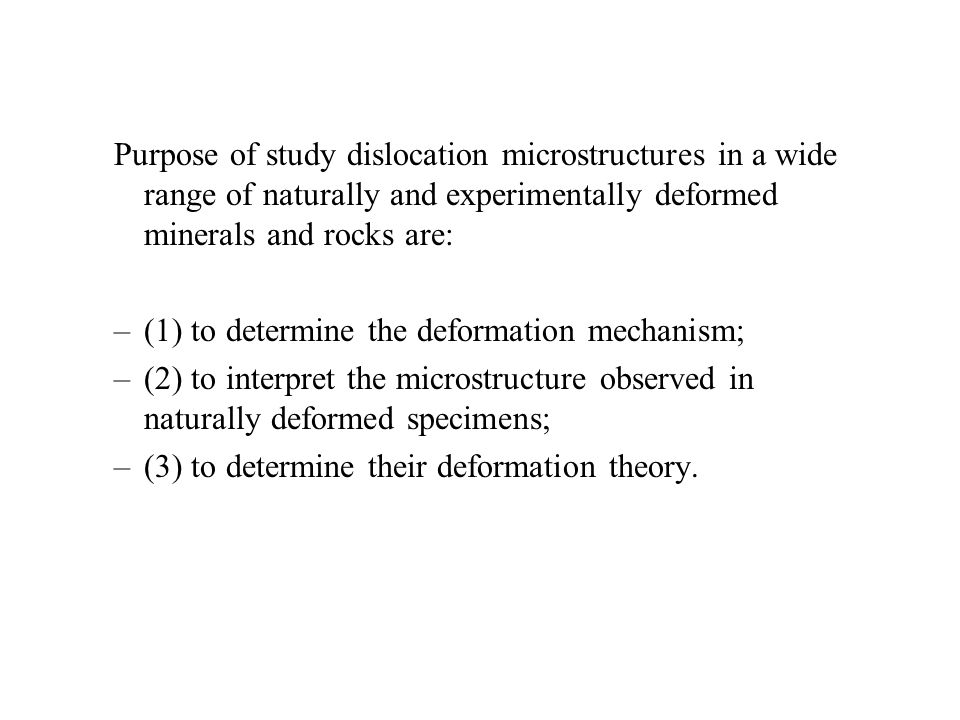 Purpose of study dislocation microstructures in a wide range of naturally and experimentally deformed minerals and rocks are: