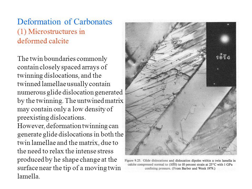Deformation of Carbonates (1) Microstructures in deformed calcite