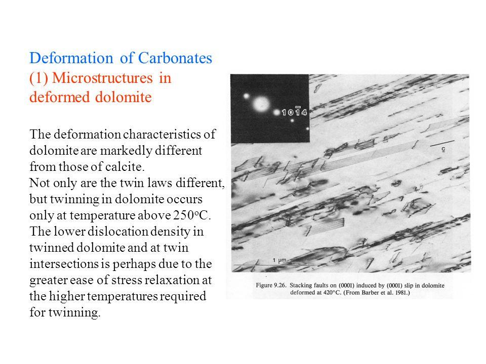 Deformation of Carbonates (1) Microstructures in deformed dolomite