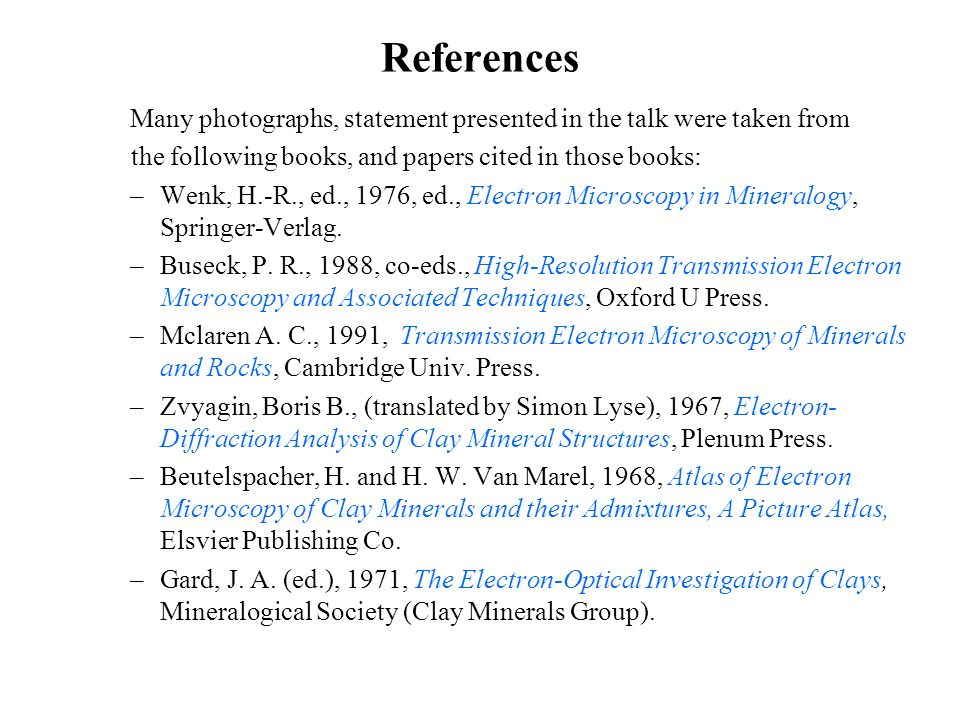 ReferencesMany photographs, statement presented in the talk were taken from. the following books, and papers cited in those books: