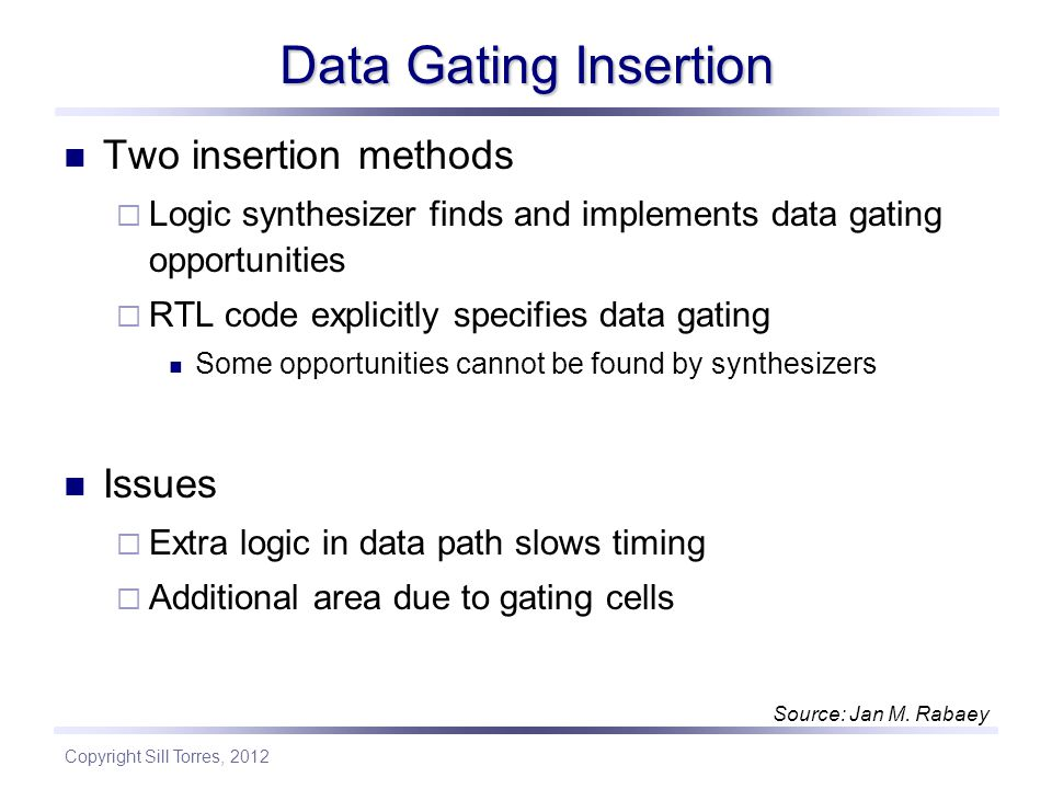 Data Gating Insertion Two insertion methods Issues