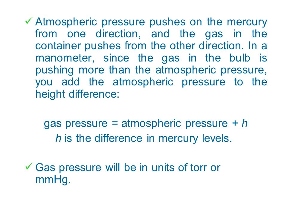 gas pressure = atmospheric pressure + h