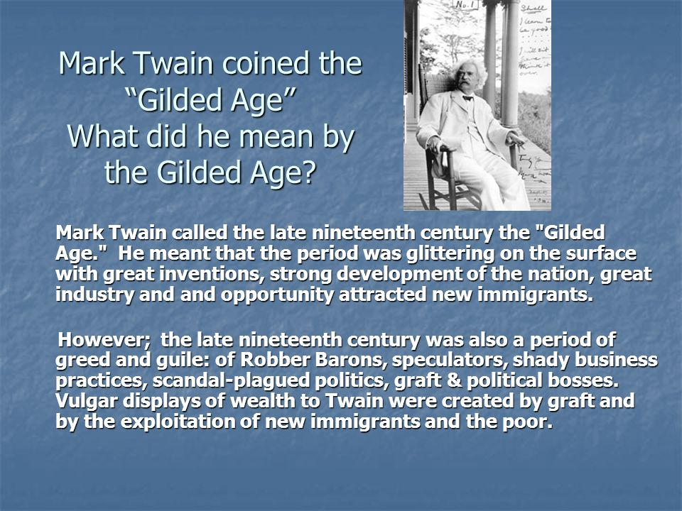 Mark Twain coined the Gilded Age What did he mean by the Gilded Age