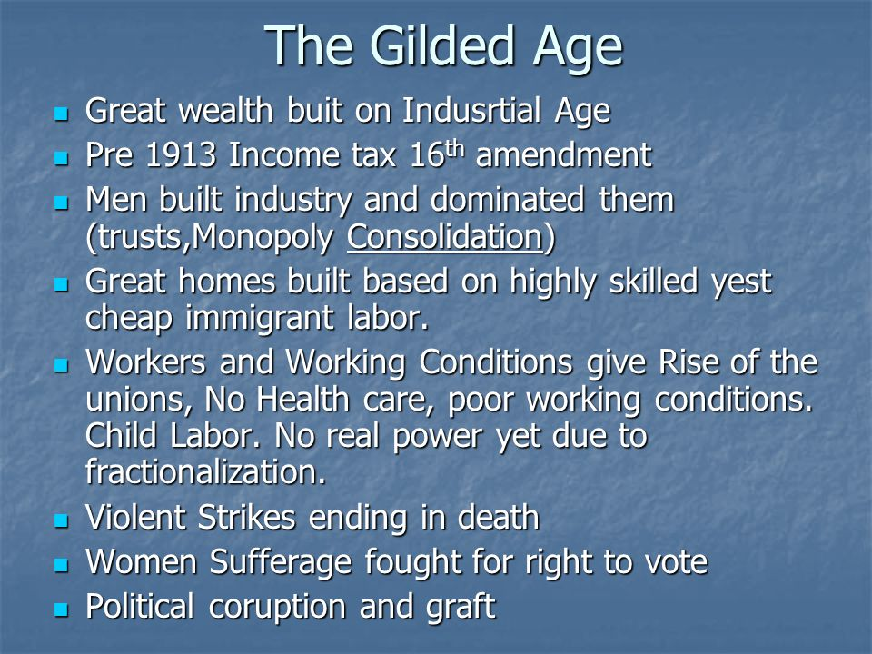 The Gilded Age Great wealth buit on Indusrtial Age