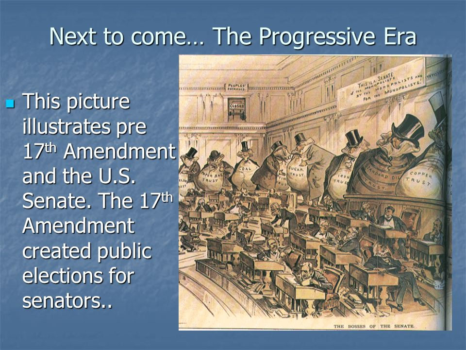 Next to come… The Progressive Era