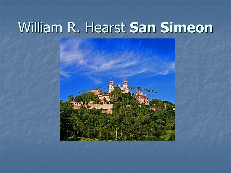 William R. Hearst San Simeon