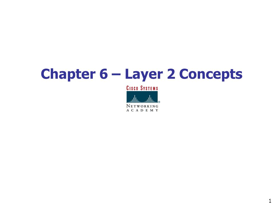Chapter 6 – Layer 2 Concepts