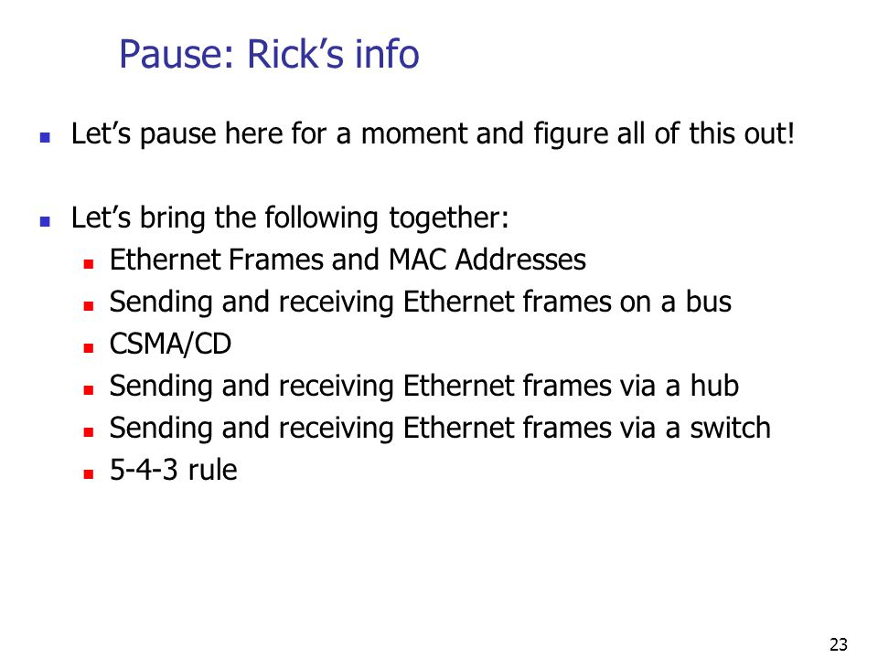 Pause: Rick's info Let's pause here for a moment and figure all of this out! Let's bring the following together: