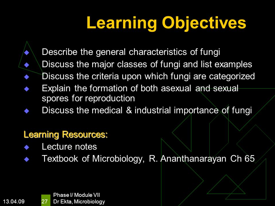 Learning Objectives Describe the general characteristics of fungi