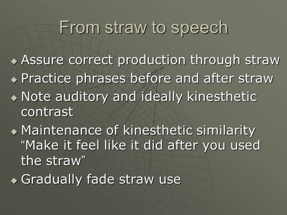 From straw to speech Assure correct production through straw