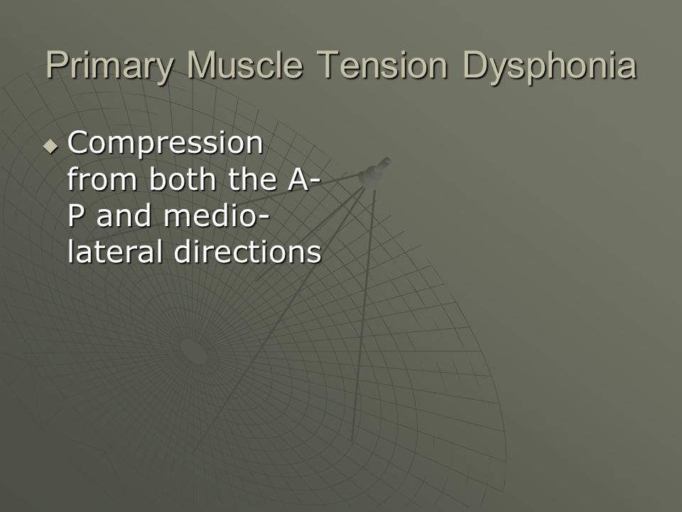 Primary Muscle Tension Dysphonia