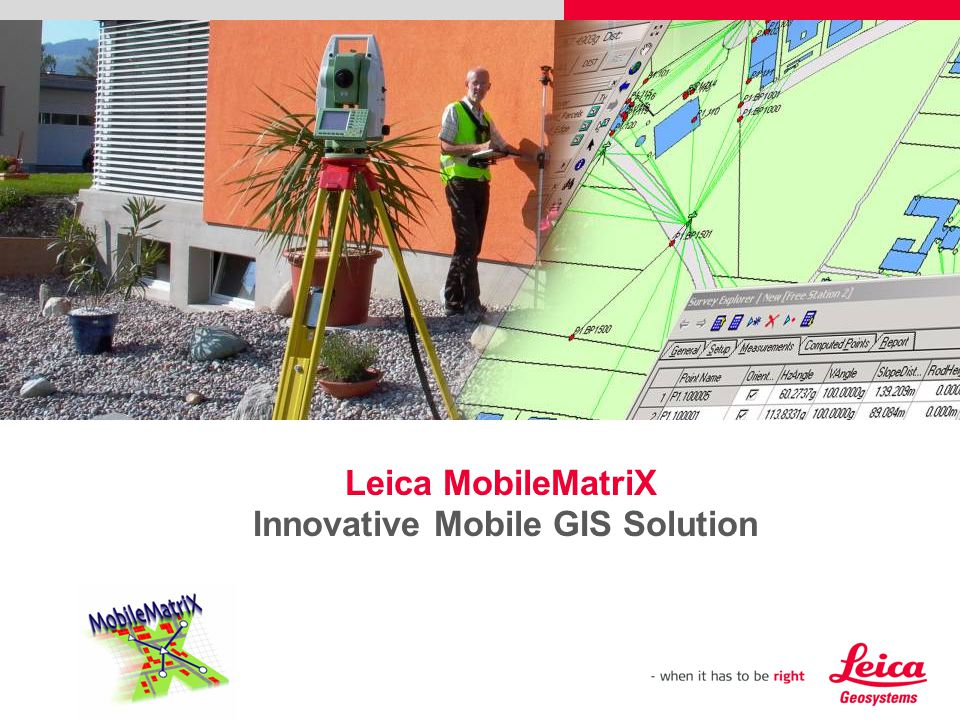 Leica MobileMatriX Innovative Mobile GIS Solution