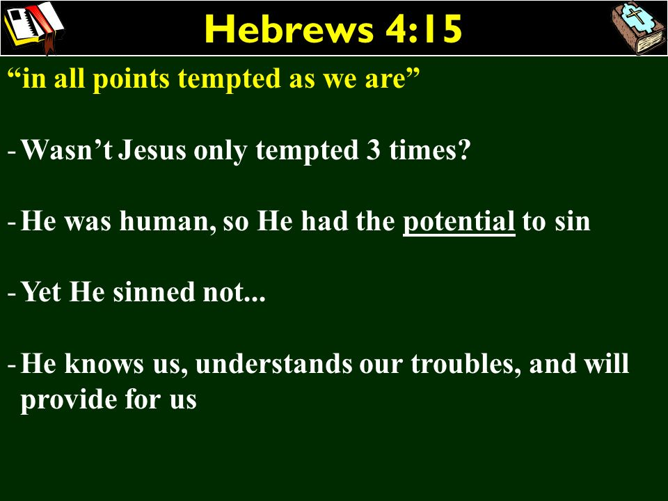Hebrews 4:15 in all points tempted as we are