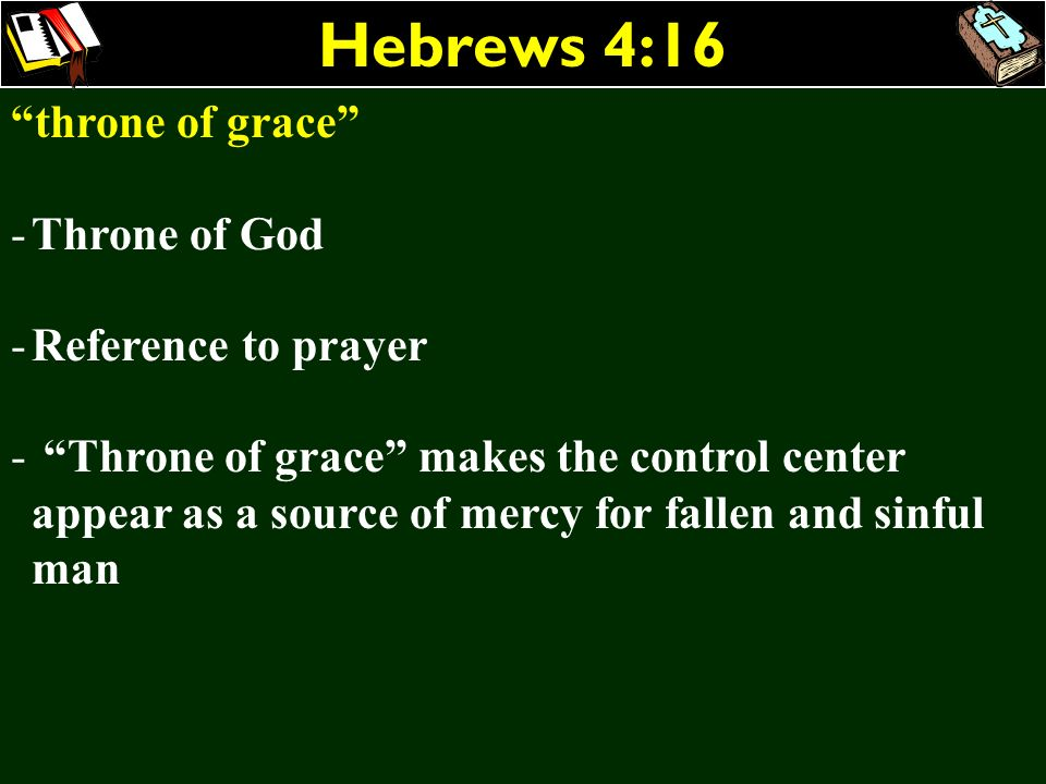 Hebrews 4:16 throne of grace Throne of God Reference to prayer