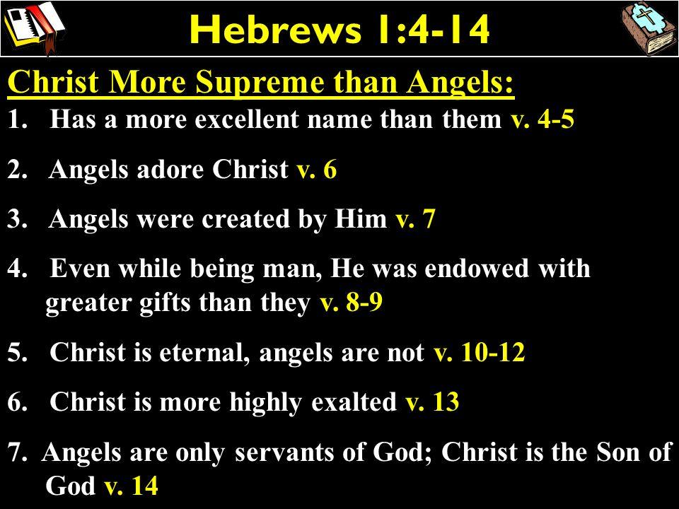 Hebrews 1:4-14 Christ More Supreme than Angels: