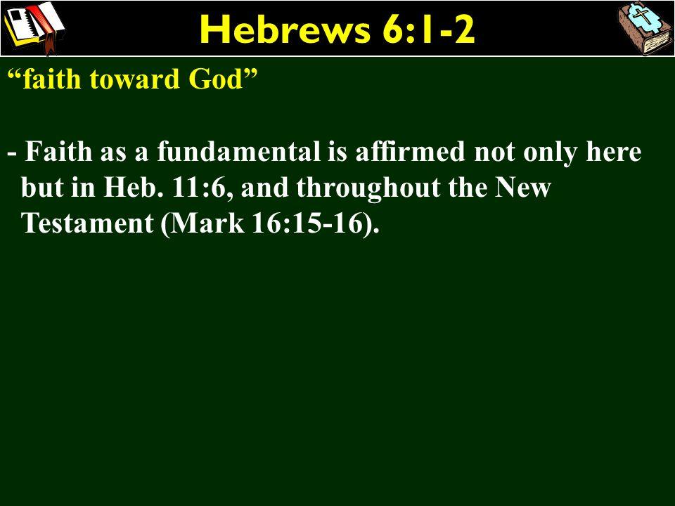 Hebrews 6:1-2 faith toward God