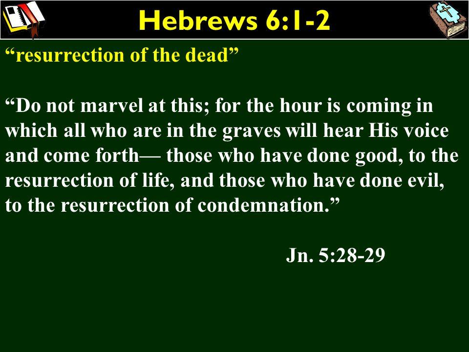 Hebrews 6:1-2 resurrection of the dead