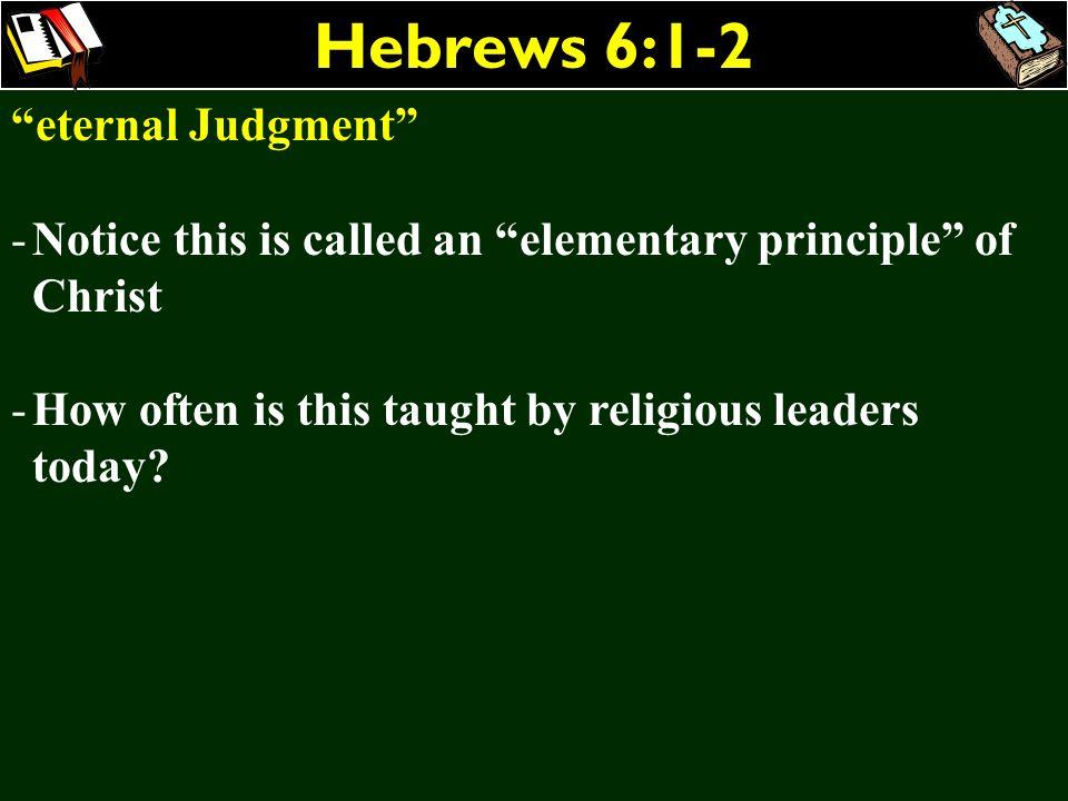 Hebrews 6:1-2 eternal Judgment