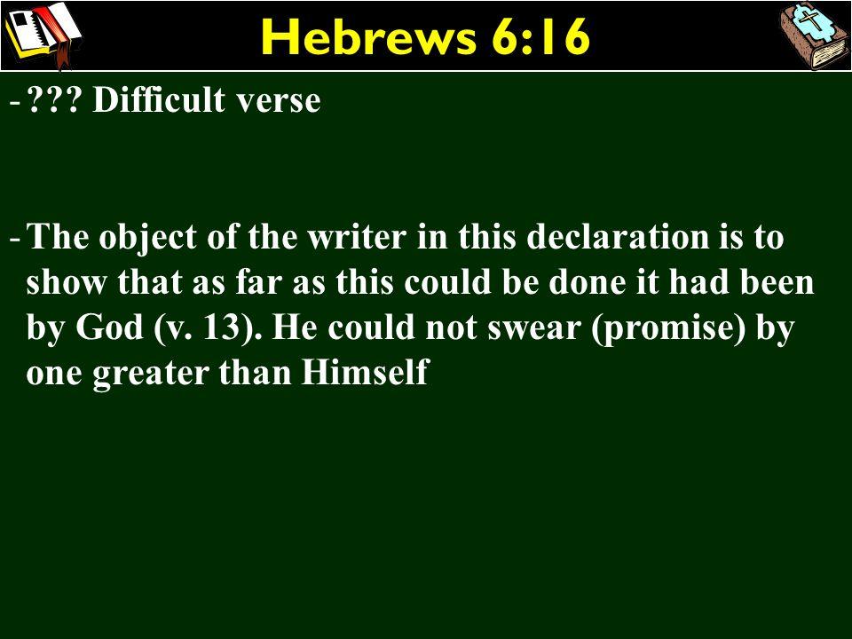 Hebrews 6:16 Difficult verse