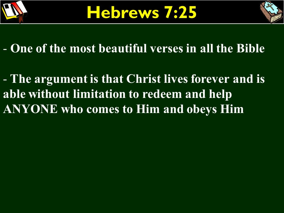 Hebrews 7:25 One of the most beautiful verses in all the Bible