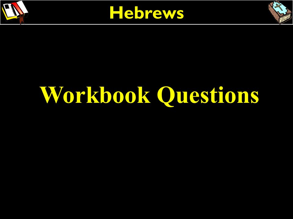 Hebrews Workbook Questions