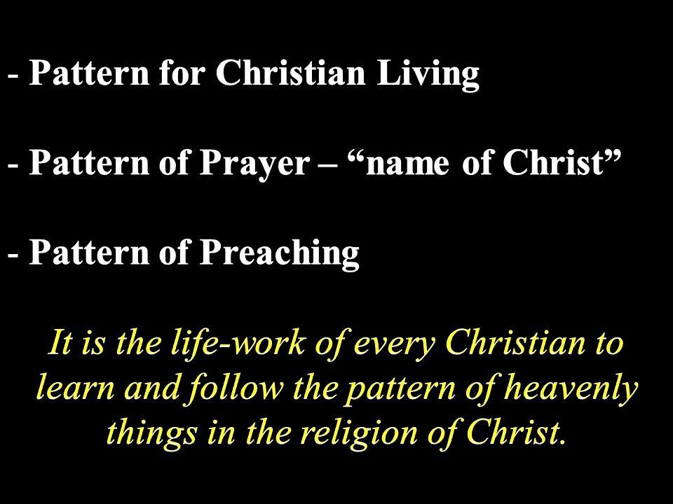 Pattern for Christian Living Pattern of Prayer – name of Christ