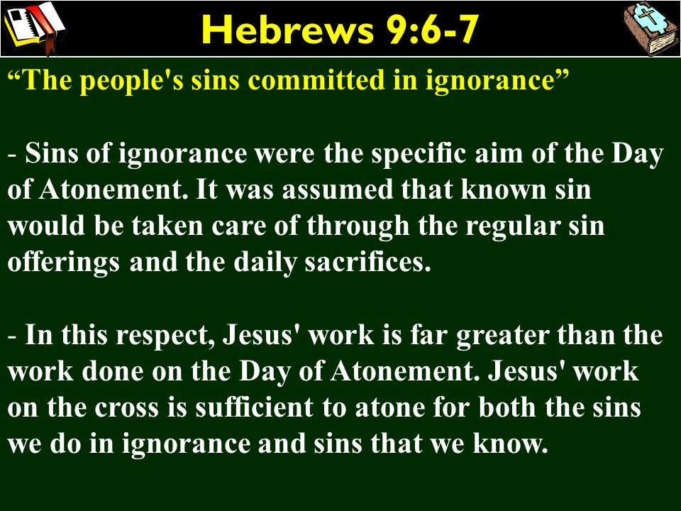 Hebrews 9:6-7 The people s sins committed in ignorance