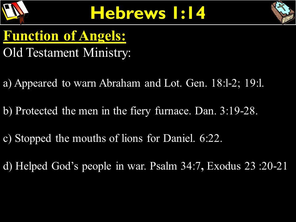 Hebrews 1:14 Function of Angels: Old Testament Ministry: