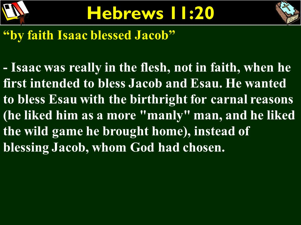 Hebrews 11:20 by faith Isaac blessed Jacob