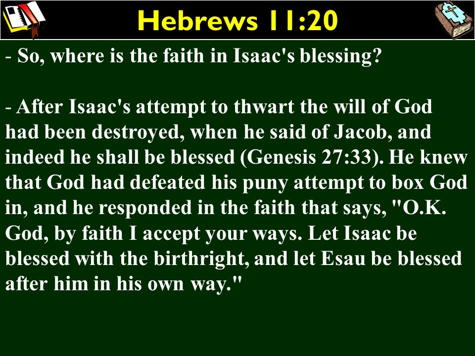 Hebrews 11:20 So, where is the faith in Isaac s blessing