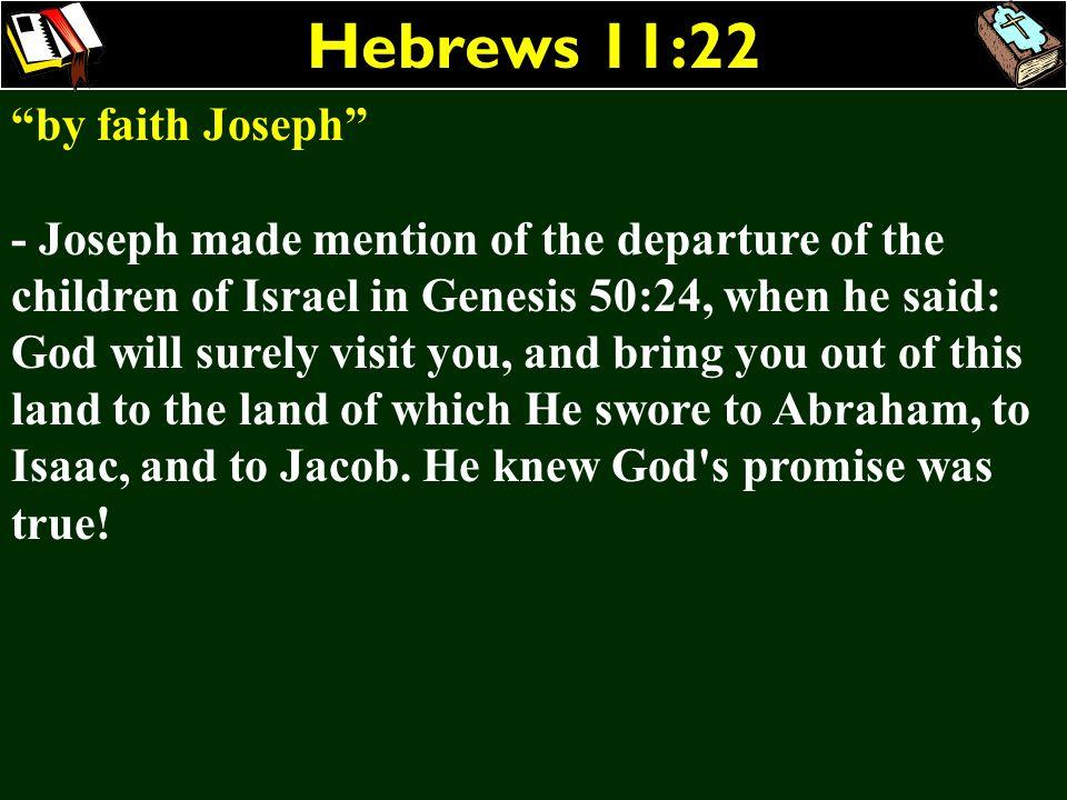 Hebrews 11:22 by faith Joseph