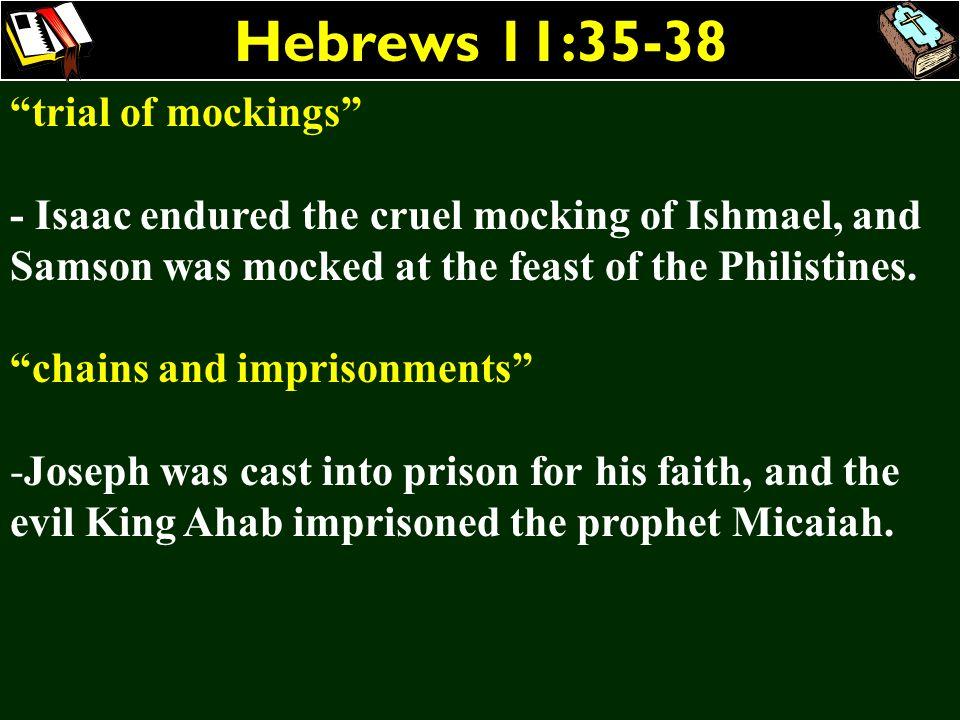 Hebrews 11:35-38 trial of mockings
