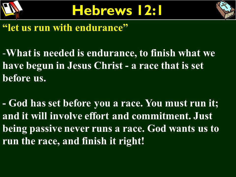 Hebrews 12:1 let us run with endurance