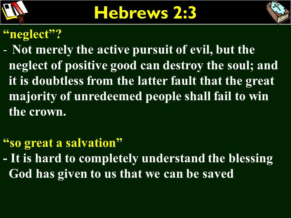 Hebrews 2:3 neglect