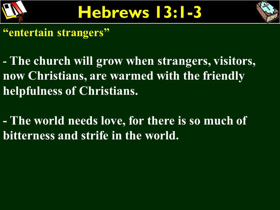 Hebrews 13:1-3 entertain strangers