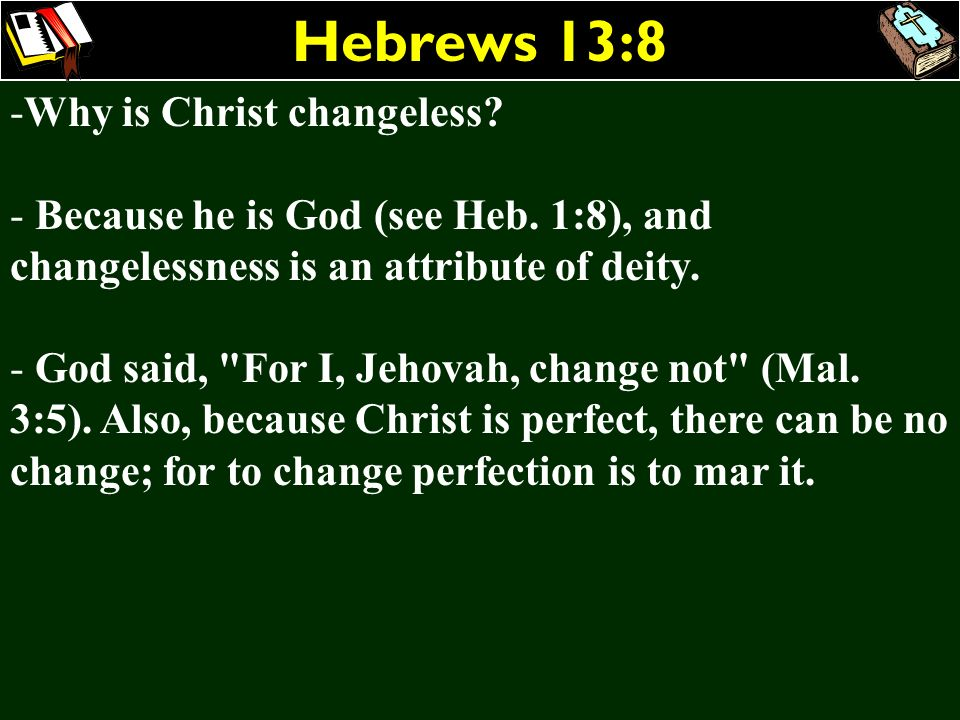 Hebrews 13:8 Why is Christ changeless